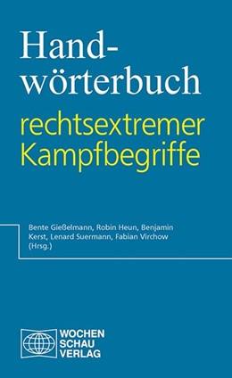 Abbildung von Gießelmann / Heun / Kerst | Handwörterbuch rechtsextremer Kampfbegriffe | 2015