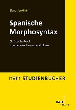 Abbildung von Santillan   Spanische Morphosyntax   2015   Ein Studienbuch zum Lehren, Le...