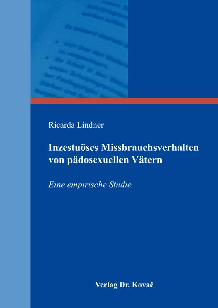 Inzestuöses Missbrauchsverhalten von pädosexuellen Vätern | Lindner, 2016 | Buch (Cover)