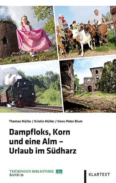 Dampfloks, Korn und eine Alm – Urlaub im Südharz | Müller / Blum, 2015 | Buch (Cover)