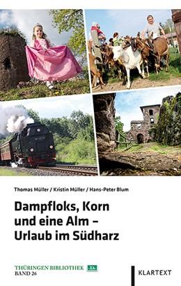 Abbildung von Müller / Blum | Dampfloks, Korn und eine Alm – Urlaub im Südharz | 2015 | 26
