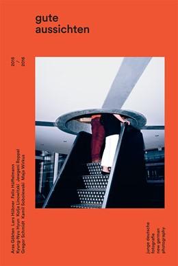 Abbildung von gute aussichten - junge deutsche fotografie // new german photography 2015/2016 | 1. Auflage | 2015 | beck-shop.de