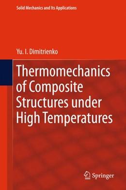 Abbildung von Dimitrienko | Thermomechanics of Composite Structures under High Temperatures | 1. Auflage | 2016 | 224 | beck-shop.de