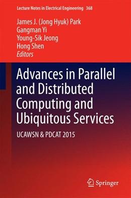 Abbildung von Park / Yi | Advances in Parallel and Distributed Computing and Ubiquitous Services | 1. Auflage | 2016 | 368 | beck-shop.de