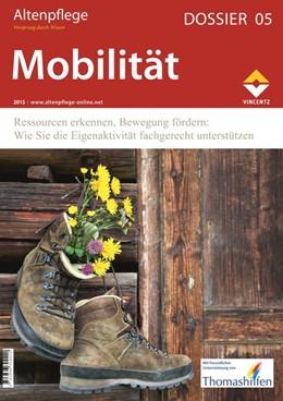 Abbildung von Zeitschrift Altenpflege | Altenpflege Dossier 05 - Mobilität | 1. Auflage | 2015 | Ressourcen erkennen, Bewegung ...