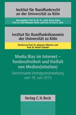 Abbildung von Media Bias im Internet - Tendenzfreiheit und Vielfalt von Medien(inhalten) | 2016 | Gemeinsame Vortragsveranstaltu... | Band 112