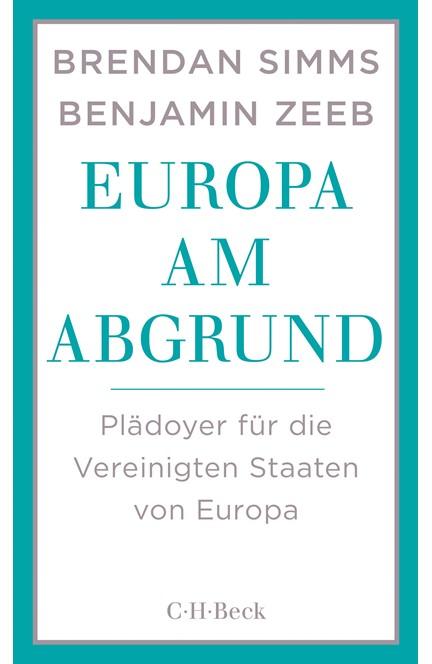 Cover: Benjamin Zeeb|Brendan Simms, Europa am Abgrund