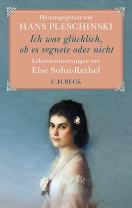 Abbildung von Pleschinski, Hans | Ich war glücklich, ob es regnete oder nicht | 1. Auflage | 2016 | beck-shop.de