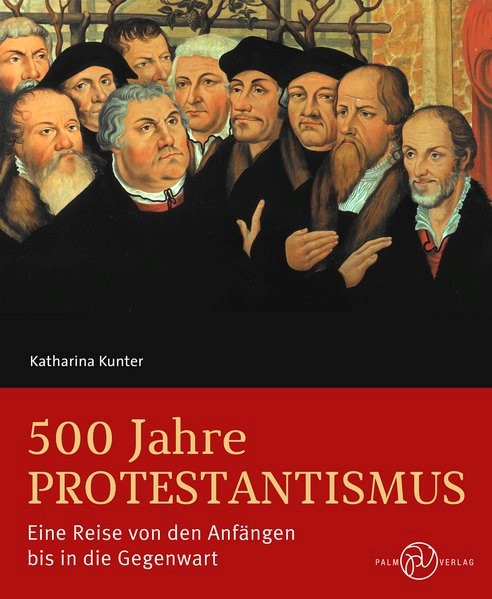 500 Jahre Protestantismus | Kunter, 2016 | Buch (Cover)