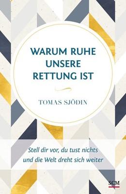 Abbildung von Sjödin | Warum Ruhe unsere Rettung ist | 1. Auflage | 2016 | beck-shop.de