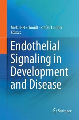 Abbildung von Schmidt / Liebner   Endothelial Signaling in Development and Disease   1st ed. 2015   2015
