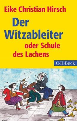 Abbildung von Hirsch, Eike Christian | Der Witzableiter | 4. Auflage | 2016 | oder Schule des Lachens | 1434