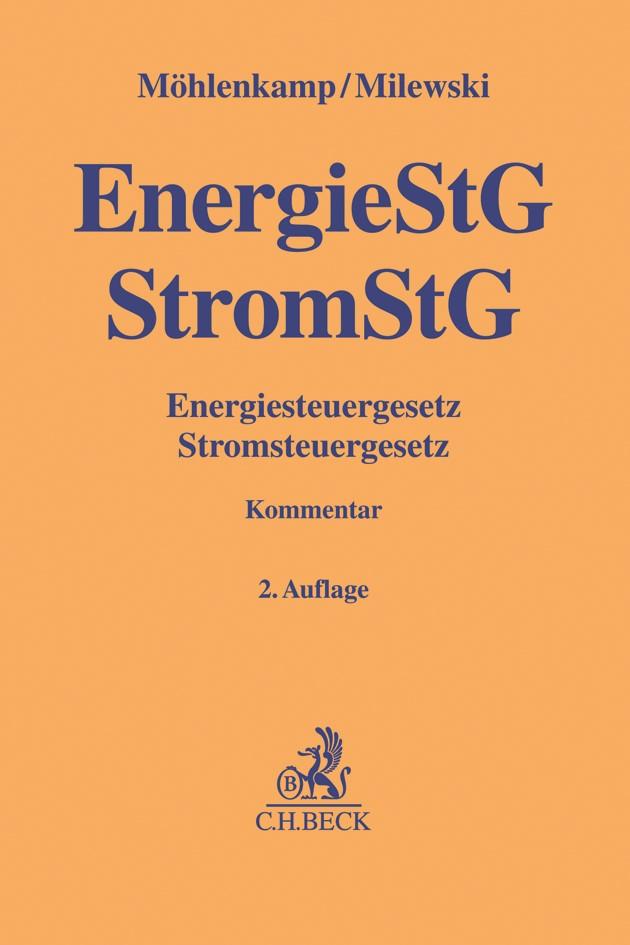 Energiesteuergesetz, Stromsteuergesetz: EnergieStG, StromStG | Möhlenkamp / Milewski | 2. Auflage, 2018 | Buch (Cover)