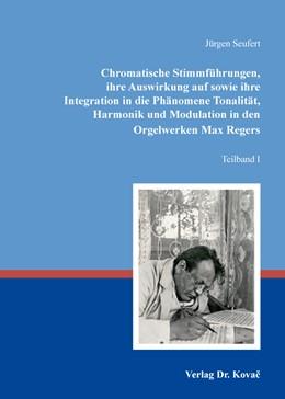 Abbildung von Seufert | Chromatische Stimmführungen, ihre Auswirkung auf sowie ihre Integration in die Phänomene Tonalität, Harmonik und Modulation in den Orgelwerken Max Regers | 1. Auflage | 2016 | 38 | beck-shop.de