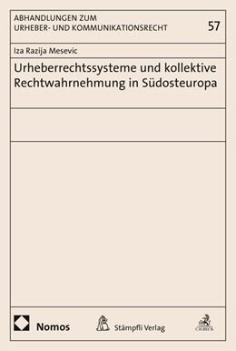 Abbildung von Mesevic   Urheberrechtssysteme und kollektive Rechtwahrnehmung in Südosteuropa   2015   57