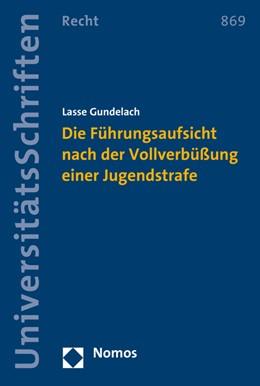 Abbildung von Gundelach | Die Führungsaufsicht nach der Vollverbüßung einer Jugendstrafe | 2015 | 869