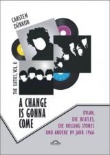 A Change Is Gonna Come: Dylan, die Beatles, die Rolling Stones und andere im Jahr 1966   Dürkob, 2015   Buch (Cover)