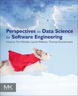 Abbildung von Menzies / Williams / Zimmermann | Perspectives on Data Science for Software Engineering | 2016