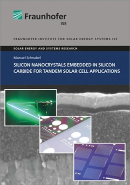 Abbildung von Schnabel / | Silicon Nanocrystals Embedded in Silicon Carbide for Tandem Solar Cell Applications. | 2015