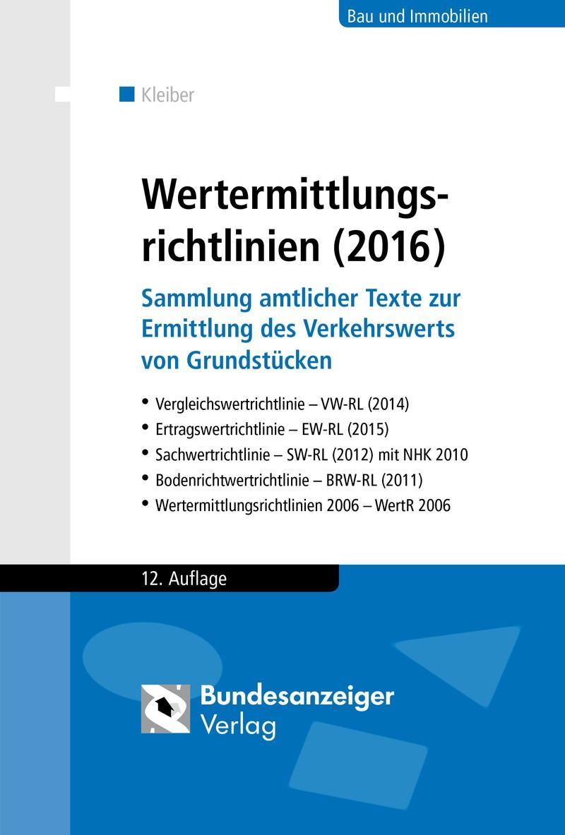 Wertermittlungsrichtlinien (2016) | Kleiber (Hrsg.) | 12., aktualisierte und überarbeitete Auflage, 2015 | Buch (Cover)