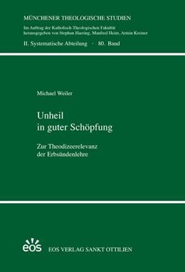 Abbildung von Weiler   Unheil in guter Schöpfung   1. Auflage   2015   80   beck-shop.de