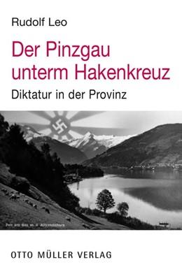 Abbildung von Rudolf   Der Pinzgau unterm Hakenkreuz   1. Auflage   2013   beck-shop.de