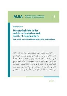 Abbildung von Diem | Fürsprachebriefe in der arabisch-islamischen Welt des 8.-14. Jahrhunderts | 2015 | Eine sozial- und mentalitätsge...