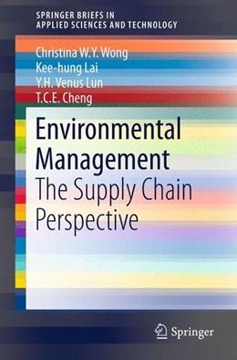 Abbildung von Wong / Lai / Lun   Environmental Management   1st ed. 2015   2015   The Supply Chain Perspective