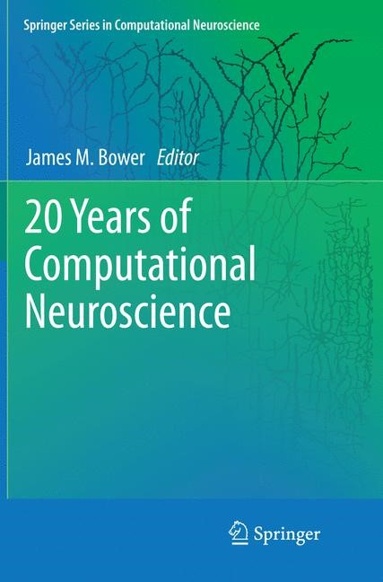 20 Years of Computational Neuroscience | Bower | Softcover reprint of the original 1st ed. 2013, 2015 | Buch (Cover)