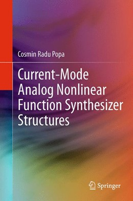 Abbildung von Popa | Current-Mode Analog Nonlinear Function Synthesizer Structures | Softcover reprint of the original 1st ed. 2013 | 2015