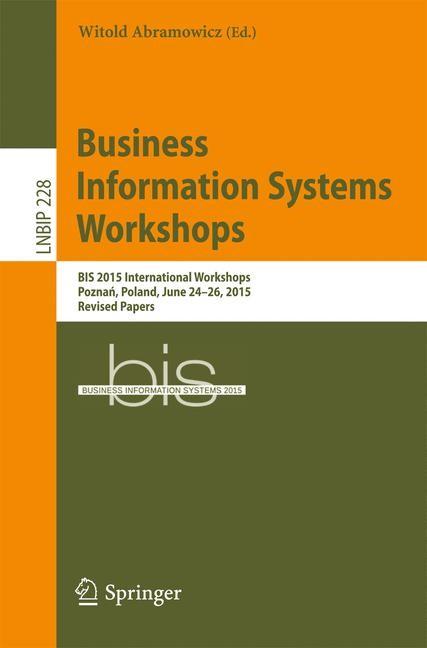 Abbildung von Abramowicz   Business Information Systems Workshops   1st ed. 2015   2015