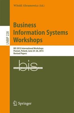 Abbildung von Abramowicz | Business Information Systems Workshops | 1st ed. 2015 | 2015 | BIS 2015 International Worksho... | 228