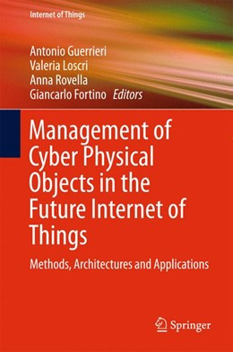 Abbildung von Guerrieri / Loscri | Management of Cyber Physical Objects in the Future Internet of Things | 1. Auflage | 2016 | beck-shop.de