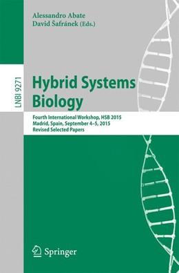 Abbildung von Abate / Safranek   Hybrid Systems Biology   1st ed. 2015   2016   Fourth International Workshop,...   9271