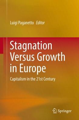 Abbildung von Paganetto | Stagnation Versus Growth in Europe | 1. Auflage | 2016 | beck-shop.de