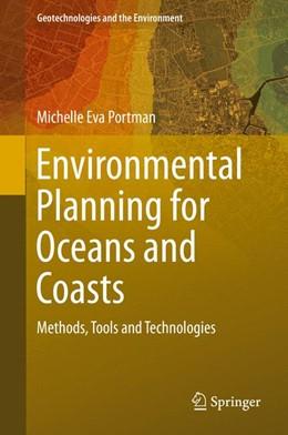Abbildung von Portman   Environmental Planning for Oceans and Coasts   1st ed. 2016   2016   Methods, Tools, and Technologi...   15
