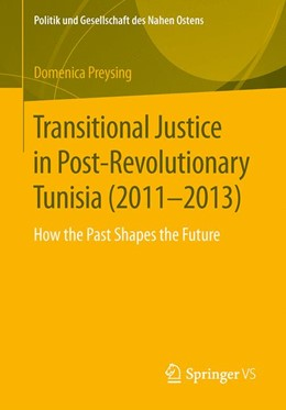 Abbildung von Preysing | Transitional Justice in Post-Revolutionary Tunisia (2011–2013) | 1st ed. 2016 | 2016 | How the Past Shapes the Future