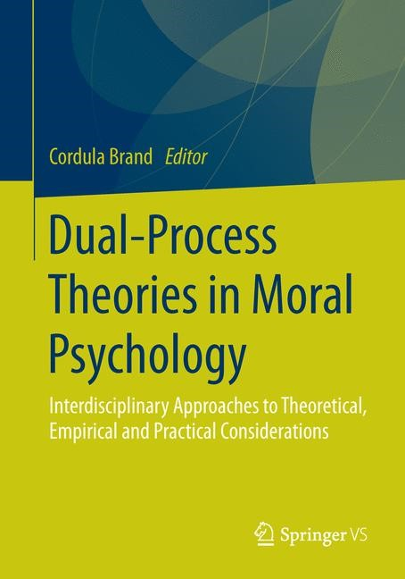Dual-Process Theories in Moral Psychology | Brand | 1st ed. 2016, 2016 | Buch (Cover)