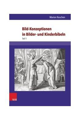Abbildung von Keuchen | Bild-Konzeptionen in Bilder- und Kinderbibeln | 2016 | Die historischen Anfänge und i... | Band 061