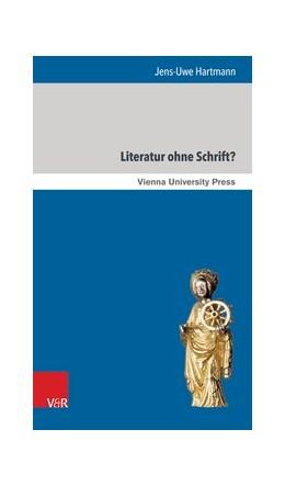 Abbildung von Hartmann | Literatur ohne Schrift? | 1. Auflage | 2015 | beck-shop.de
