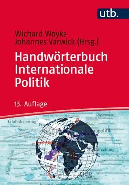 Abbildung von Woyke / Varwick (Hrsg.) | Handwörterbuch Internationale Politik | 13. vollständig überarbeitete und aktualisierte Auflage | 2015