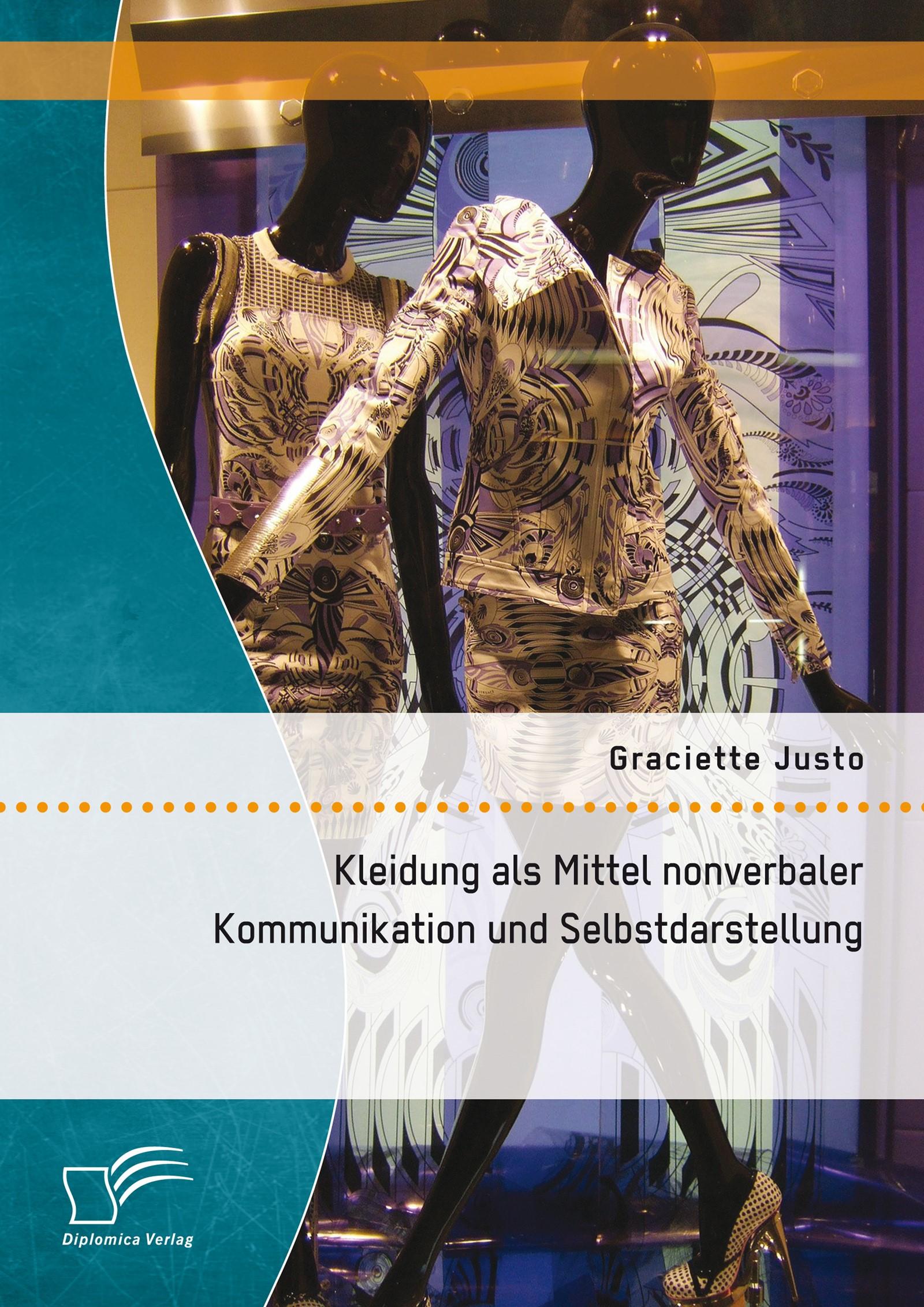 Kleidung als Mittel nonverbaler Kommunikation und Selbstdarstellung | Justo, 2015 | Buch (Cover)
