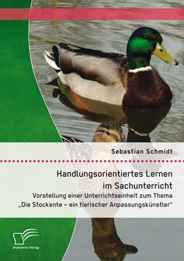 Abbildung von Schmidt   Handlungsorientiertes Lernen im Sachunterricht   Erstauflage   2015   Vorstellung einer Unterrichtse...