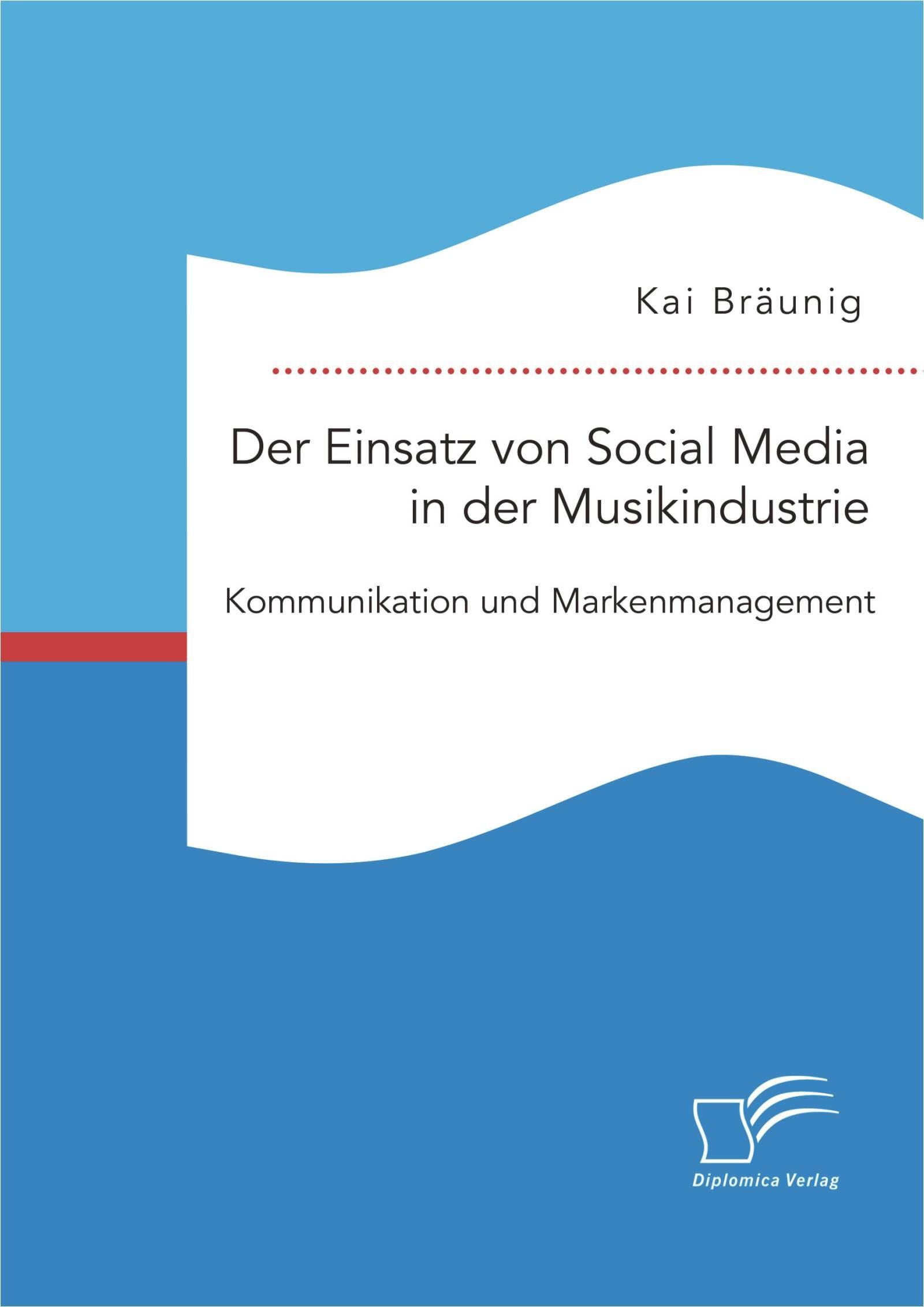 Der Einsatz von Social Media in der Musikindustrie: Kommunikation und Markenmanagement   Bräunig   Erstauflage, 2015   Buch (Cover)