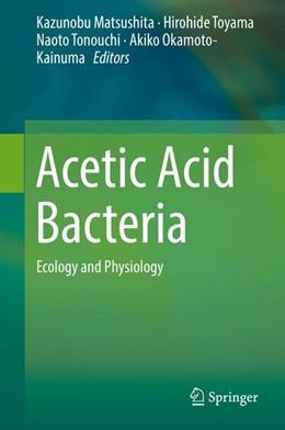 Abbildung von Matsushita / Toyama / Tonouchi / Okamoto-Kainuma | Acetic Acid Bacteria | 1st ed. 2016 | 2016 | Ecology and Physiology