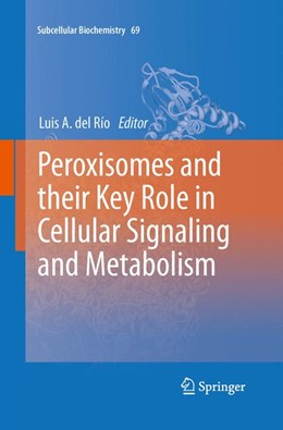 Abbildung von del Río | Peroxisomes and their Key Role in Cellular Signaling and Metabolism | Softcover reprint of the original 1st ed. 2013 | 2015 | 69