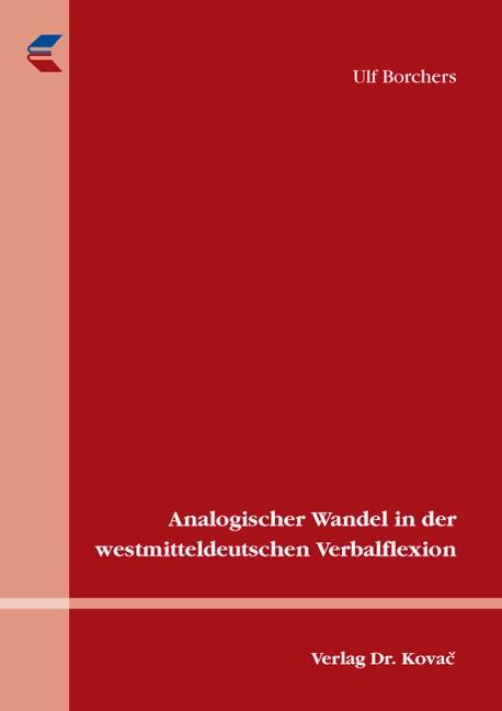 Analogischer Wandel in der westmitteldeutschen Verbalflexion   Borchers, 2009   Buch (Cover)