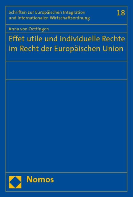Effet utile und individuelle Rechte im Recht der Europäischen Union   Oettingen, 2010   Buch (Cover)