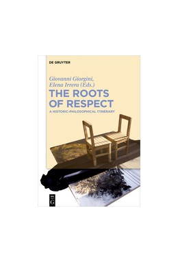 Abbildung von Giorgini / Irrera | The Roots of Respect | 2017 | A Historic-Philosophical Itine...