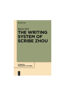 Abbildung von Park | The Writing System of Scribe Zhou | 1. Auflage | 2016 | beck-shop.de